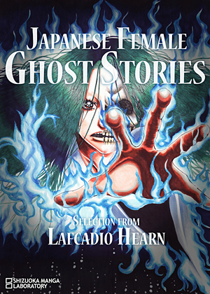 Japanese Female Ghost Stories: Selection from Lafcadio Hearn